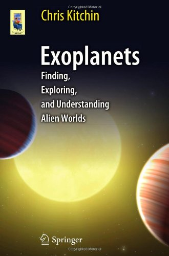 Exoplanets: Finding, Exploring, And Understanding Alien Worlds (Astronomers' Universe)