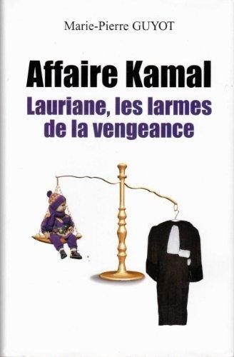 Affaire Kamal: Laurianne, larmes de la vengeance