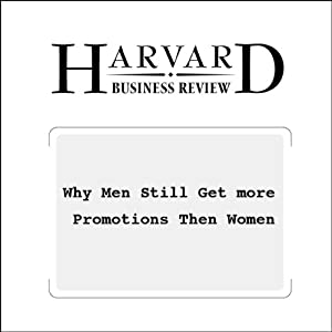 Why Men Still Get More Promotions Than Women (Harvard Business Review) | [Herminia Ibarra, Nancy M. Carter, Christine Silva]