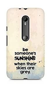 AMEZ be someone's sunshine when their skies are grey Back Cover For Motorola Moto G3
