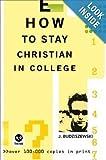 J. Budziszewski How to Stay Christian in College Th1nk Edition
