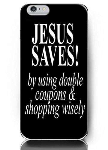 Ouo Design Jesus Saves By Using Double Coupons And Shopping Wisely Fit For 5.5 Inch Iphone 6 Plus - Hard Snap On Plastic Case - Inspirational And Motivational Life Quotes