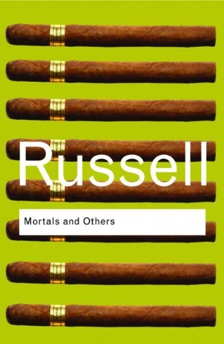 Bertrand Russell - Mortals and Others