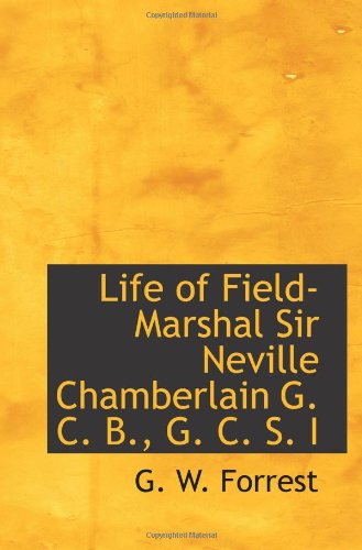 Leben von Feldmarschall Sir Neville Chamberlain G. C. B., G. C. S. I