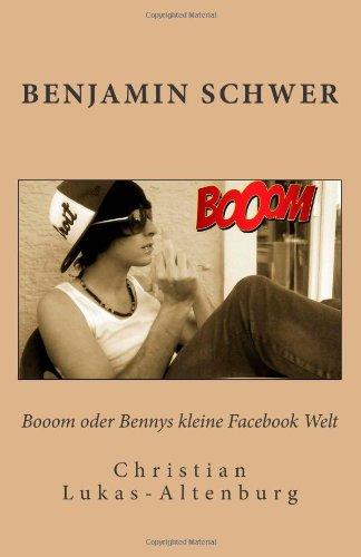 Booom oder Bennys kleine Facebook Welt: Bennys Irrungen & Wirrungen in Facebook (Booom Bennys kleine Facebook Welt), Buch