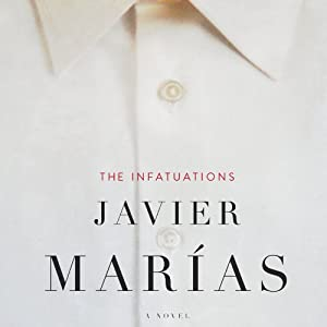 The Infatuations | [Javier Marías, Margaret Jull Costa (translator)]
