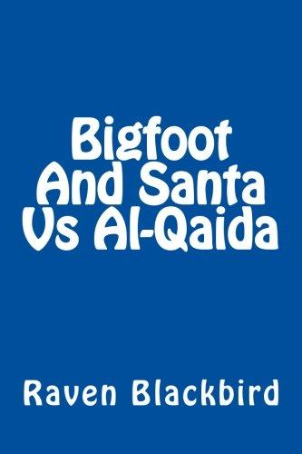 Bigfoot And Santa Vs Al-Qaida (Volume 2) PDF