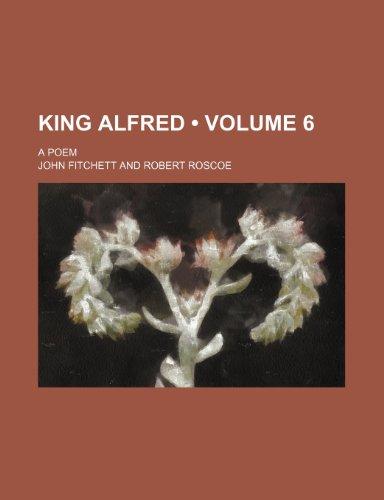 King Alfred (Volume 6); A Poem