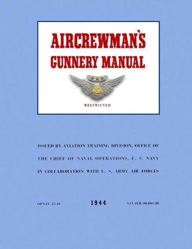 Aircrewman's Gunnery Manual 1944: Opnav 33-40 / Navaer 00 80S-40 [Merriam, Ray] (Tapa Blanda)