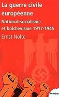 La guerre civile européenne : National-socialisme et bolchevisme 1917-1945