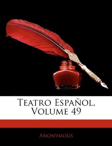 Teatro Espaol, Volume 49  [Anonymous] (Tapa Blanda)