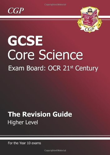 GCSE Core Science OCR 21st Century Revision Guide - Higher: Revision Guide Higher Level