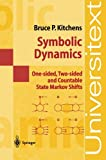 Symbolic Dynamics: One-sided, Two-sided and Countable State Markov Shifts (Universitext)