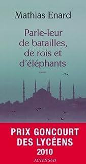 Parle-leur de batailles, de rois et d'éléphants, Énard, Mathias
