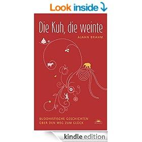 Die Kuh, die weinte: Buddhistische Geschichten �ber den Weg zum Gl�ck (German Edition)