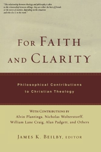 For Faith and Clarity: Philosophical Contributions to Christian Theology