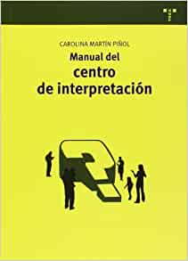 Manual del centro de interpretación: CAROLINA MARTIN PIÑOL