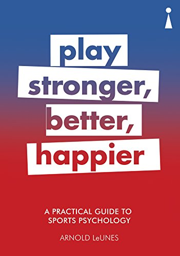 A Practical Guide to Sport Psychology Play Stronger, Better, Happier (Practical Guides) [LeUnes, Arnold] (Tapa Blanda)
