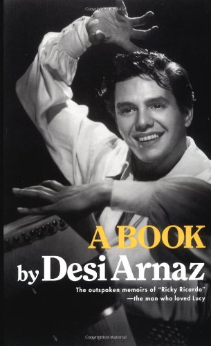 A Book: Desi, Sr. Arnaz: 9781568492544: Amazon.com: Books