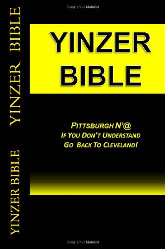 Yinzer Bible: PITTSBURGH N'At: If You Don't Understand Go Back To Cleveland! at SteelerMania