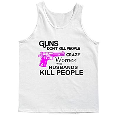 Crazy Women With Husbands Kill People Tank Top