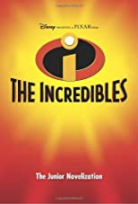 The Incredibles (Incredibles Junior Novel)