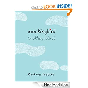 Kindle Book Bargains: Mockingbird, by Kathryn Erskine. Publisher: Puffin (April 15, 2010)