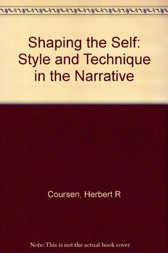 Shaping the Self: Style and Technique in the Narrative PDF