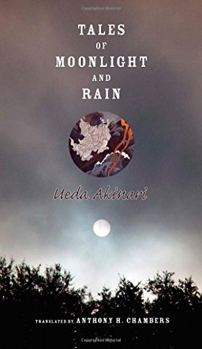 Tales of Moonlight and Rain (Translations from the Asian Classics (Hardcover))