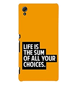 Life is Sum of all Your Choices 3D Hard Polycarbonate Designer Back Case Cover for Sony Xperia Z3+ :: Sony Xperia Z3 Plus
