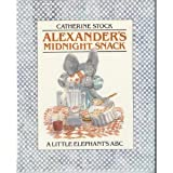 Alexander's Midnight Snack: A Little Elephants A B C (0899195121) by Stock, Catherine