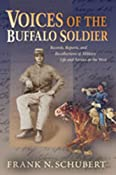 Amazon.com: Voices of the Buffalo Soldier: Records, Reports, and Recollections of Military Life and Service in the West (9780826323101): Frank N. Schubert: Books