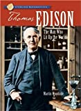 Sterling Biographies: Thomas Edison: The Man Who Lit Up the World [Paperback] [2007] Martin Woodside