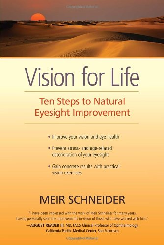 Vision for Life: Ten Steps to Natural Eyesight Improvement