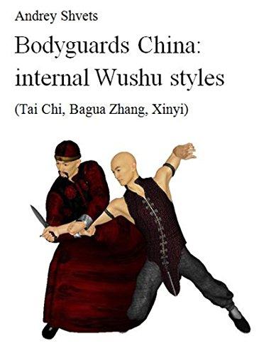 Bodyguards China: internal wushu styles