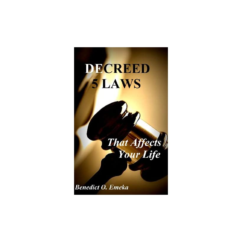 Decreed 5 Laws That Affects Your Life