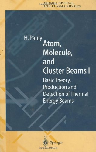 Atom, Molecule, and Cluster Beams I: Basic Theory, Production and Detection of Thermal Energy Beams (Springer Series on Atomic, Optical, and Plasma Physics)