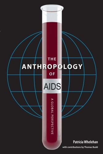 The Anthropology of AIDS: A Global Perspective