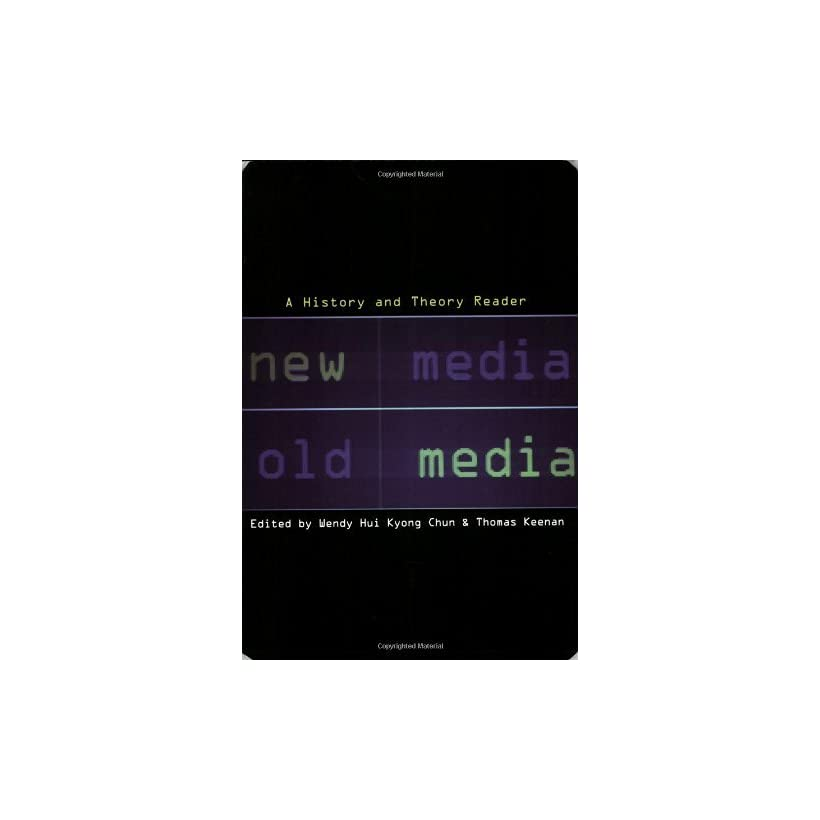 New Media Old Media A History and Theory Reader Wendy Hui Kyong Chun