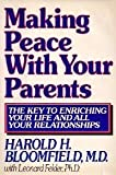 Making Peace With Your Parents (039453414X) by Bloomfield, Harold H.