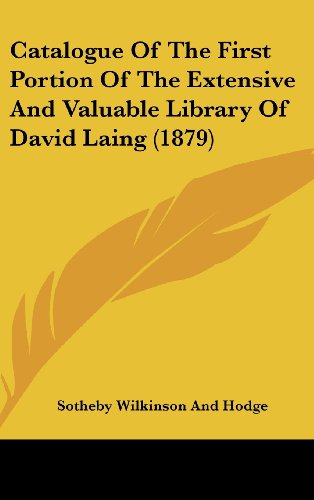 Catalogue of the First Portion of the Extensive and Valuable Library of David Laing (1879)