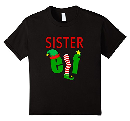 [Kids FUNNY SISTER ELF T-SHIRT Ugly Christmas Sweater Style Shirt 6 Black] (Sister Brother Halloween Costume Ideas)