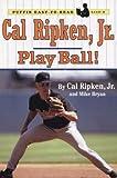 Cal Ripken, Jr.: Play Ball! (Puffin Easy-to-Read, Level 3) (0141308729) by Cal Ripken Jr.