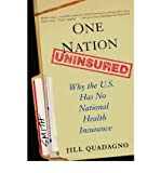 img - for One Nation, Uninsured: Why the U.S. Has No National Health Insurance [Paperback] [2006] (Author) Jill Quadagno book / textbook / text book