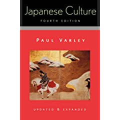 Japanese Culture, 4th Edition (Updated and Expanded) by H. Paul Varley