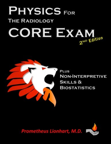Physics For The Radiology Core Exam
