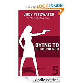Dying to Be Murdererd (The Jennifer Marsh Mysteries)