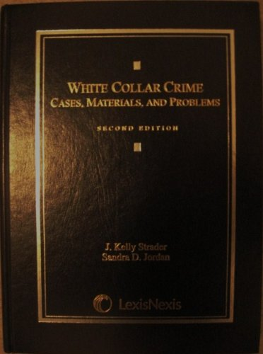 White Collar Crime Cases, Materials, and Problems