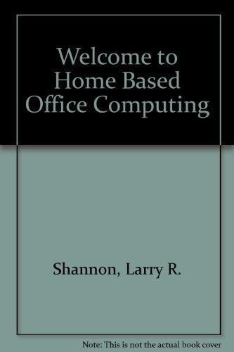 Welcome To...Home-Based Business Computing