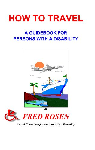 How to Travel, A Guidebook for Persons  a Disability